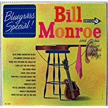 BILL MONROE AND HIS BLUE GRASS BOYS - BLUEGRASS SPECIAL! - vinyl lp. BLUE RIDGE MOUNTAIN BLUES - COLUMBUS STOCKADE BLUES - THERE WAS NOTHING WE COULD DO - I WAS LEFT ON THE STREET, AND OTHERS.