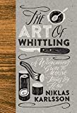 #1: The Art of Whittling: A Woodcarver's Guide to Making Things by Hand