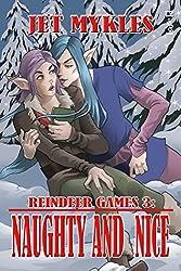 Naughty and Nice (Reindeer Games Book 3)