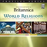 Encyclopaedia Britannica World Religions: Teachings and Traditions from Around the World