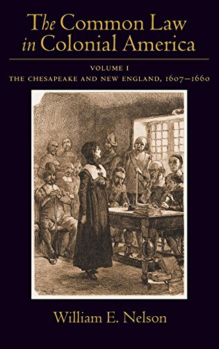 The Common Law in Colonial America, Vol. 1: The Chesapeake and New England 1607-1660