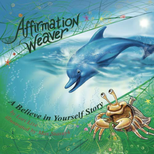 Affirmation Weaver: Children Increase Self-Esteem, Improve Self-Confidence While Decreasing Stress and Anxiety.
