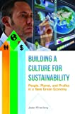 Building a Culture for Sustainability, Ph.D., Jeana Wirtenberg, 1440803765