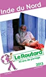 Le Routard Inde du Nord 2013 par Guide du Routard