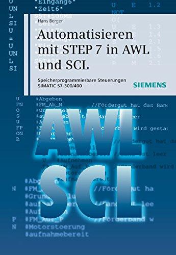 Automatisieren mit STEP 7 in AWL und SCL: Speicherprogrammierbare Steuerungen SIMATIC S7-300/400