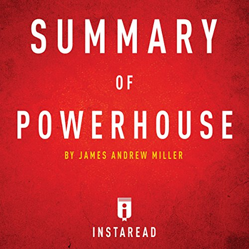 Summary of Powerhouse by James Andrew Miller: Includes Analysis