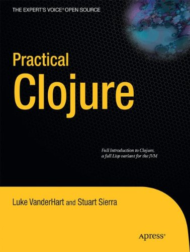 Practical Clojure (Expert's Voice in Open Source) by Brand: Apress