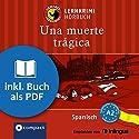 Una muerte trágica (Compact Lernkrimi Hörbuch): Spanisch - Niveau A2 Hörbuch von Mario Martín Gesprochen von: Olga Carrasquedo