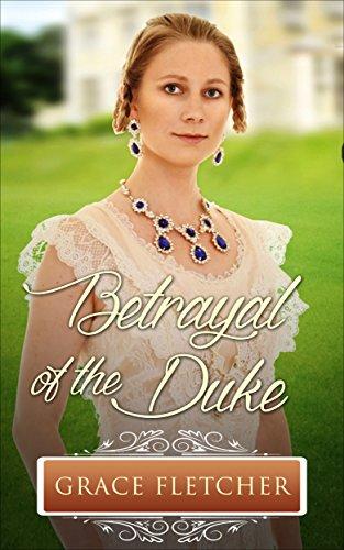 Betrayal of the Duke: Regency Romance (Clean & Wholesome Regency Romance Book)