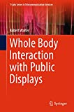 Whole Body Interaction with Public Displays (T-Labs Series in Telecommunication Services)
