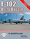 F-102 Delta Dagger in Detail & Scale (Detail & Scale Series) by