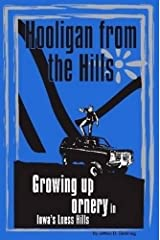 Hooligan from the Hills: Growing Up Ornery in Iowa's Loess Hills Paperback
