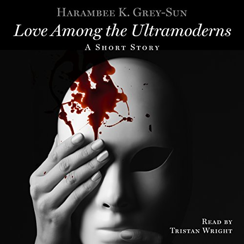 Love Among the Ultramoderns: A Short Story