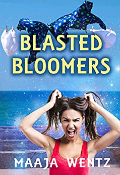 Blasted Bloomers: Loon Lake Supernaturals Prequel by [Wentz, Maaja]