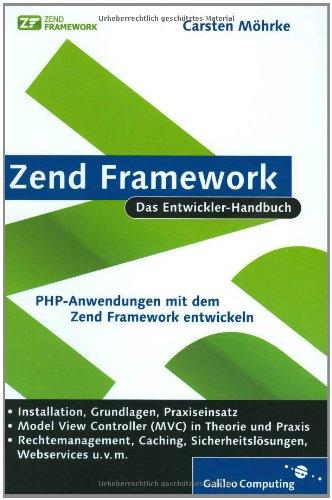 Zend Framework: PHP-Anwendungen mit dem Zend Framework entwickeln (Galileo Computing)