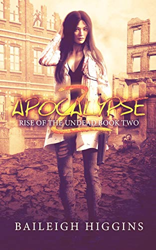 Apocalypse Z: Book 2 (Rise of the Undead) by [Higgins, Baileigh]