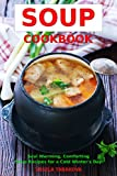 vegan crock - Soup Cookbook: Soul Warming, Comforting Soup Recipes for a Cold Winter's Day (Free Gift): Healthy Recipes for Weight Loss (Souping and Soup Diet for Weight Loss Book 3)