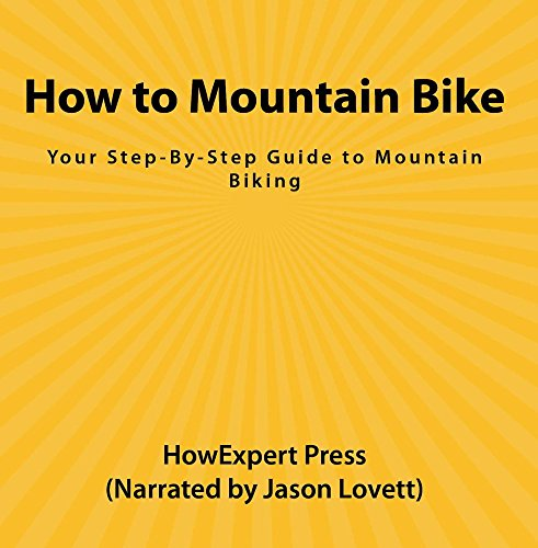 Price comparison product image How to Mountain Bike: Your Step-By-Step Guide to Mountain Biking