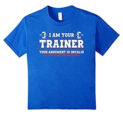 Funny Personal Trainer Shirts I AM YOUR TRAINER T-Shirt