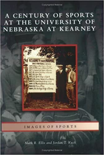 Century of Sports at the University of Nebraska at Kearney (NE) (Images of Sports) by Mark R. Ellis (2007-09-12)