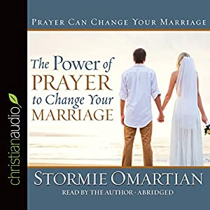 The Power of Prayer to Change Your Marriage Audiobook