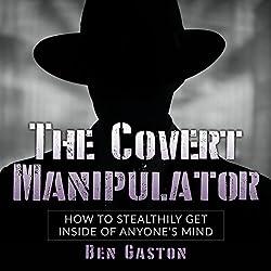 The Covert Manipulator
