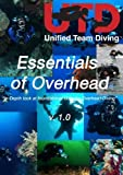 Unified Team Diving Essentials of Overhead Diving DVD