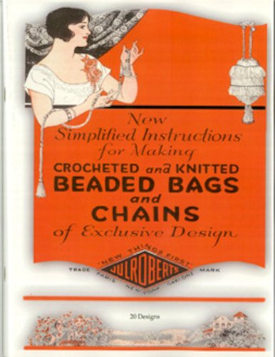 Julroberts Simplified Instructions for Making Crocheted and Knitted Bead Bags & Chains C.1925