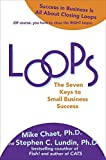 img - for Loops: The Seven Keys to Small Business Success by Ph.D., Mike Chaet (2009-04-29) book / textbook / text book