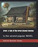 img - for Dred: A Tale of the Great Dismal Swamp: is the second popular NOVEL book / textbook / text book