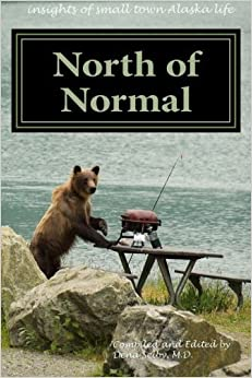 Book North of Normal: notes from a rural town by Dena M Selby M.D. (2015-06-21)
