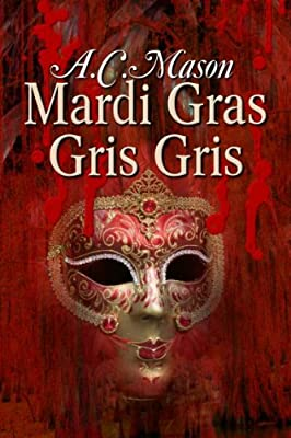 Mardi Gras Gris Gris (Susan Foret, Mystery Writer Book 2)