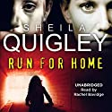 Run for Home Audiobook by Sheila Quigley Narrated by Rachel Bavidge