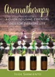 img - for Aromatherapy Kit: A Guide to Using Essential Oils for Everyday Life book / textbook / text book