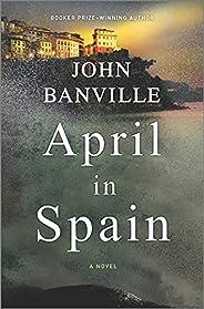 April in Spain: A Novel
