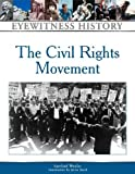img - for The Civil Rights Movement (Eyewitness History (Hardcover)) book / textbook / text book