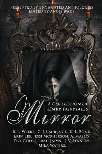 Mirror: An Enchanted Anthology