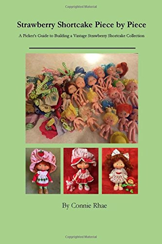 Strawberry shortcake collectibles: an authorized handbook and.
