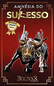 Amnésia do Sucesso: Um Livro de Autoajuda e Desenvolvimento Pessoal para Despertar suas 7 Qualidades de Infânc