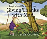 Giving Thanks with Max (Inspirational Nursery Rhymes Book 1)