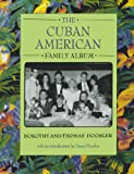 The Cuban American Family Album, Dorothy Hoobler and Thomas Hoobler, 0195124251