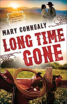 Long Time Gone (The Cimarron Legacy Book #2) by [Connealy, Mary]