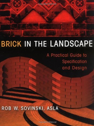 Brick in the Landscape: A Practical Guide to Specification and Design (Material in Landscape Architecture and Site Design) (Designs For Patios Brick)