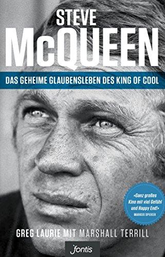 Steve Mcqueen - Das Geheime Glaubensleben Des King Of Cool: The Salvation Of An American Icon (german Edition) Picture