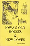 Old Iowa Houses, Bruce Carlson, 1878488376