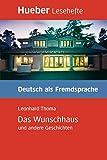 Das Wunschhaus und andere Geschichten: Deutsch als Fremdsprache / Leseheft