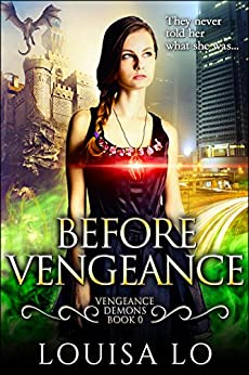 Before Vengeance (Vengeance Demons Book 0 Novella) by [Lo, Louisa]