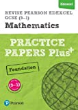REVISE Edexcel GCSE (9-1) Mathematics Foundation Practice Papers Plus: for the (9-1) qualifications