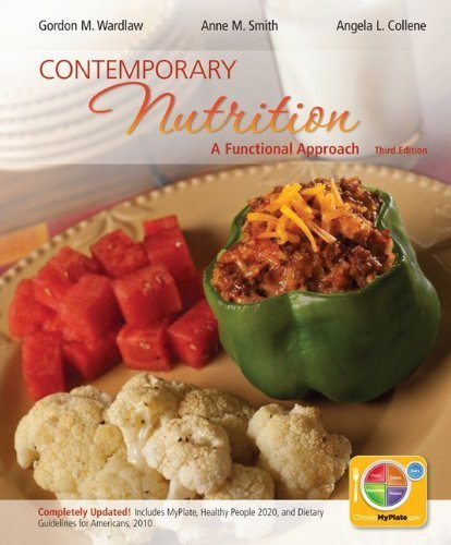 Contemporary Nutrition, A Functional Approach by Wardlaw, Gordon Published by McGraw-Hill Science/Engineering/Math 3rd (third) edition (2012) Paperback
