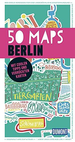 DuMont 50 Maps Berlin: Mit coolen Tipps und verrückten Karten